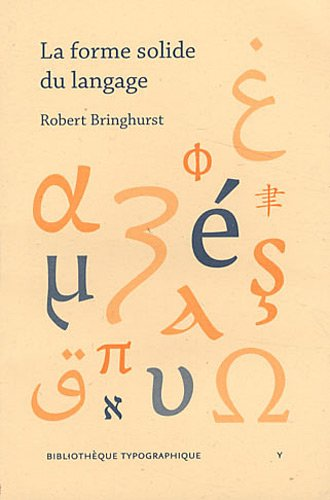 La forme solide du langage : Essai sur l'écriture et le sens par Robert Bringhurst
