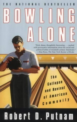 Bowling Alone: The Collapse and Revival of American Community by Putnam, Robert (August 11, 2001) Paperback