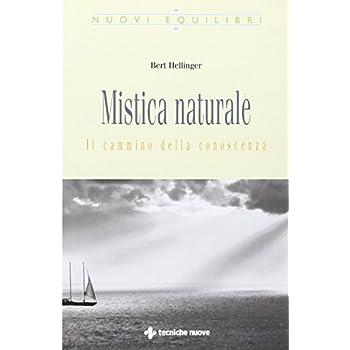 Mistica Naturale. Il Cammino Della Conoscenza