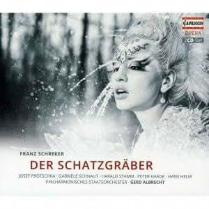Schreker: Der Schatzgraber [Josef Protschka, Gabriele Schnaut, Harald Stamm] [Capriccio: C5175]