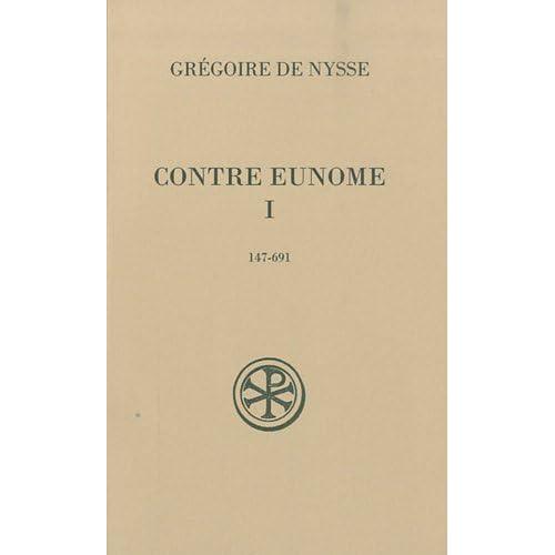Contre Eunome : Tome 1 (147-691)