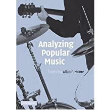 [(Analyzing Popular Music)] [ Edited by Allan F. Moore ] [January, 2009]