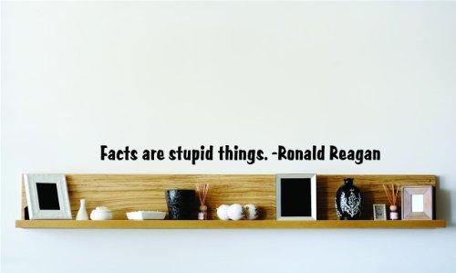 , Motiv: Fakten sind dumm Dinge. -Ronald Reagan inspirierendes Leben Zitat - Schlafzimmer Wohnzimmer Büro Home Decor - Größe: 25,4 x 127 cm - 22 Farben erhältlich ()