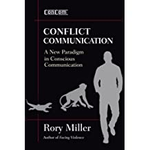 Conflict Communication: A New Paradigm in Conscious Communications