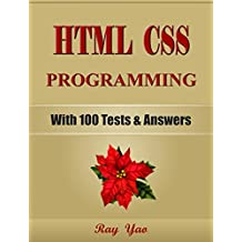HTML: CSS Programming, For Beginners, Learn Coding Fast! (With 100 Tests & Answers) Crash Course, Quick Start Guide, Tutorial Book with Hands-On Projects, ... Ultimate Beginner's Guide! (English Edition)