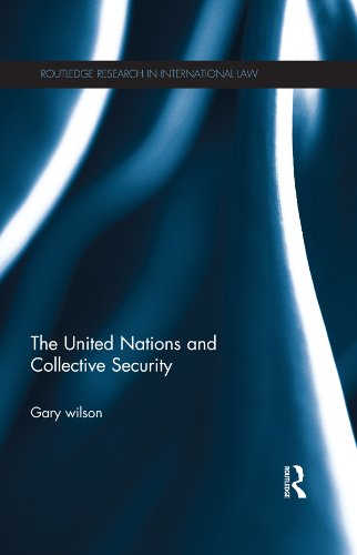 The United Nations and Collective Security (Routledge Research in International Law)