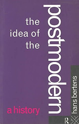 [The Idea of the Postmodern: A History] (By: Hans Bertens) [published: February, 1995]