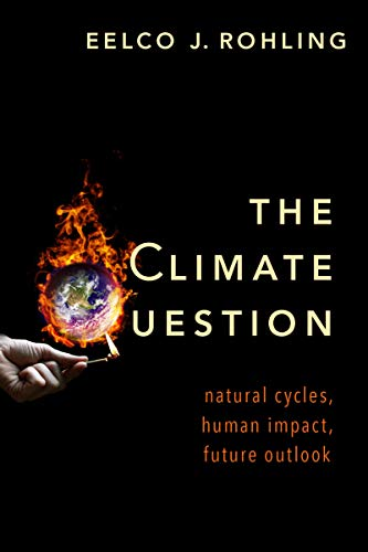 The Climate Question: Natural Cycles, Human Impact, Future Outlook (English Edition)
