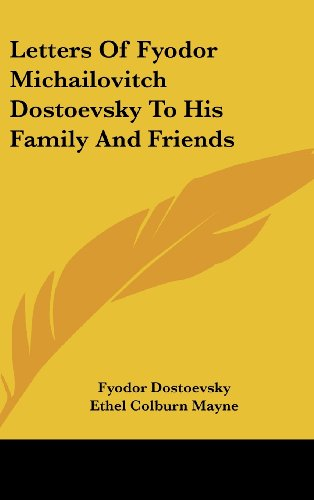 book cover of Letters of Fyodor Michailovitch Dostoevsky to His Family and Friends