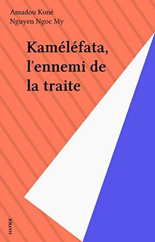 Kaméléfata, l'ennemi de la traite
