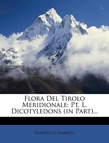 Flora del Tirolo Meridionale: PT. L. Dicotyledons (in Part)...