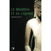 Le Bouddha et sa Légende