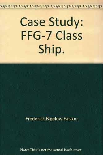 Case Study: FFG-7 Class Ship.