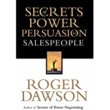 [Secrets of Power Persuasion for Salespeople] [by: Roger Dawson]