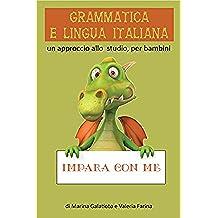 Grammatica e Lingua Italiana I: Un approccio allo studio, per bambini (Italian Edition)