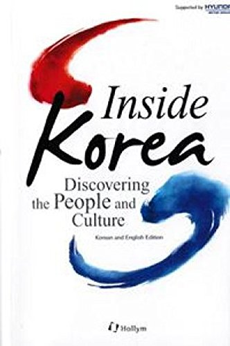 Inside Korea: Discovering the People and Culture: (Bilingual: English/Korean)