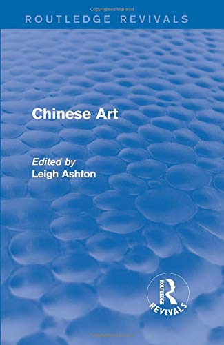 Routledge Revivals: Chinese Art (1935) (Glass Duck Art)