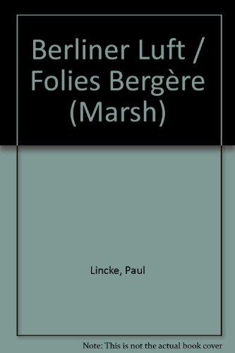Berliner Luft / Folies Bergère: Marsch. Spielmannszug (Sopran-Flöte I,II,III in Ges, Alt-Flöten in Fes (E), Trommel und Schlagzeug). Schlagzeug/Trommel.