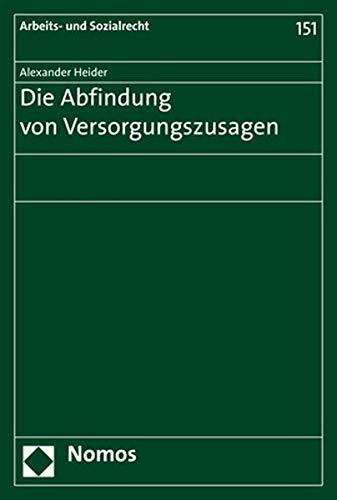 Die Abfindung von Versorgungszusagen (Arbeits- und Sozialrecht)