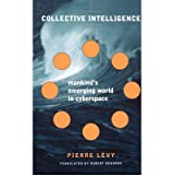 (Collective Intelligence: Mankind's Emerging World in Cyberspace) By Levy, Pierre (Author) Paperback on (01 , 1997)
