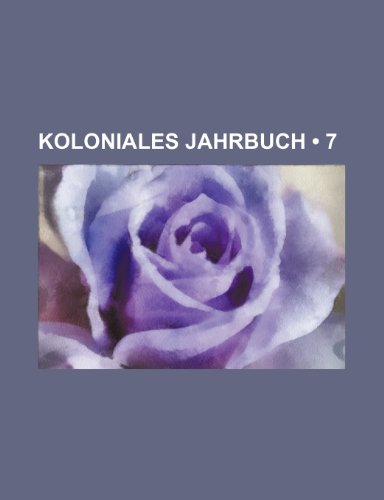 Koloniales Jahrbuch (7 )