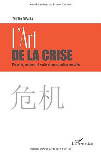 [EPUB] L'art de la crise: prévenir, contenir et sortir d'une situation sensible