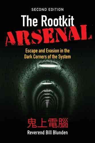 [(The Rootkit Arsenal: Escape and Evasion in the Dark Corners of the System)] [By (author) Bill Blunden] published on (April, 2012)