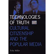 Technologies Of Truth: Cultural Citizenship and the Popular Media (Visible Evidence) by Toby Miller (1998-01-28)