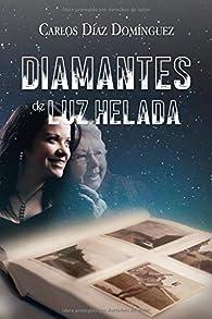 Diamantes de luz helada par  Carlos Díaz Domínguez