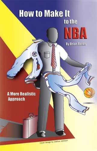 How to Make It in the Nba: A More Realistic Approach por Brian S. Banks