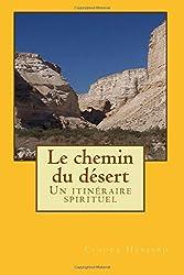Le chemin du désert: Un itinéraire spirituel