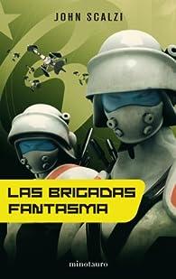 Las Brigadas Fantasma par John Scalzi