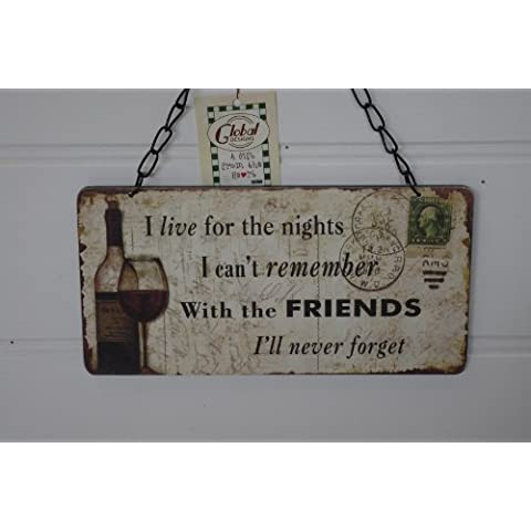 Sign Plaque I Live For The Nights I Can't Remember With The Friends I'll Never Forget