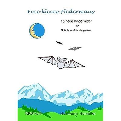 Eine kleine Fledermaus - Liederheft: 15 neue Kinderlieder für Schule und Kindergarten