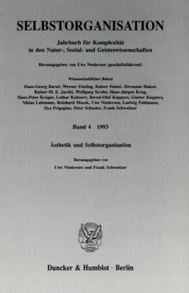 Selbstorganisation.: Jahrbuch für Komplexität in den Natur-, Sozial- und Geisteswissenschaften. Band 4 (1993). Ästhetik und Selbstorganisation.