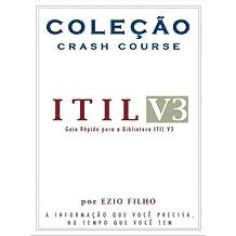Coleção Crash Course - ITIL V3: A informação que você precisa, no tempo que você tem. (Portuguese Edition)