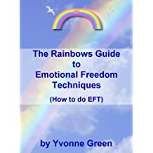 The Rainbows Guide to Emotional Freedom Techniques (How to do EFT)