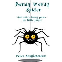 Bendy Wendy Spider and other poems for little people: funny poems to share at bedtime with your children (English Edition)