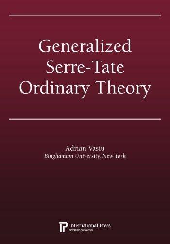 Generalized Serre-Tate Ordinary Theory by Adrian Vasiu (2013-09-12)