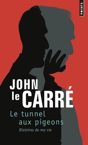 Le Tunnel aux pigeons - Histoires de ma vie