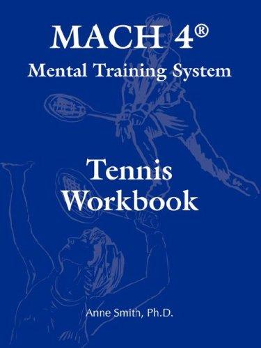 Mach 4 Mental Training System Tennis Workbook por Ph. D. Anne Smith