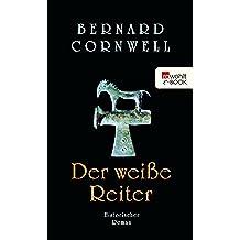 Der weiße Reiter: Buch 2 (Die Uhtred-Saga)