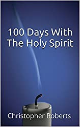 100 Days With The Holy Spirit: God's Promise To You