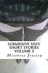 Submissive Sissy Short Stories Volume 3