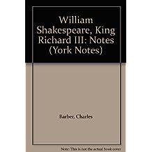 "William Shakespeare, ""King Richard III"": Notes (York Notes)"