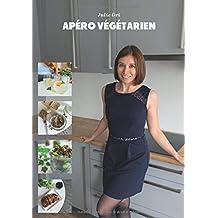 Apéro végétarien: Boissons, sauces et tartinades, amuses-bouches, apéro dînatoire, salades...