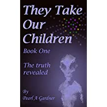 The Truth Revealed (They Take our Children Book 1)