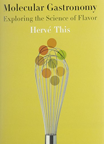 Molecular Gastronomy: Exploring the Science of Flavor (Arts & Traditions of the Table: Perspectives on Culinary History) by Herve This (2006-02-03)