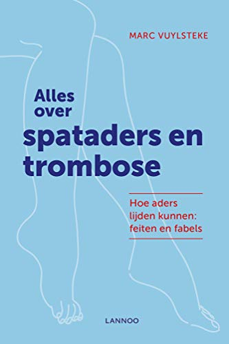 Alles over spataders en tromboses (Dutch Edition)