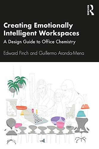 Creating Emotionally Intelligent Workspaces: A Design Guide to Office Chemistry (English Edition)
